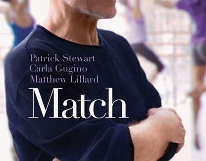 "Patrick Stewart, Carla Gugino, Matthew Lillard in IFC Films ""Match,"" Trailer"