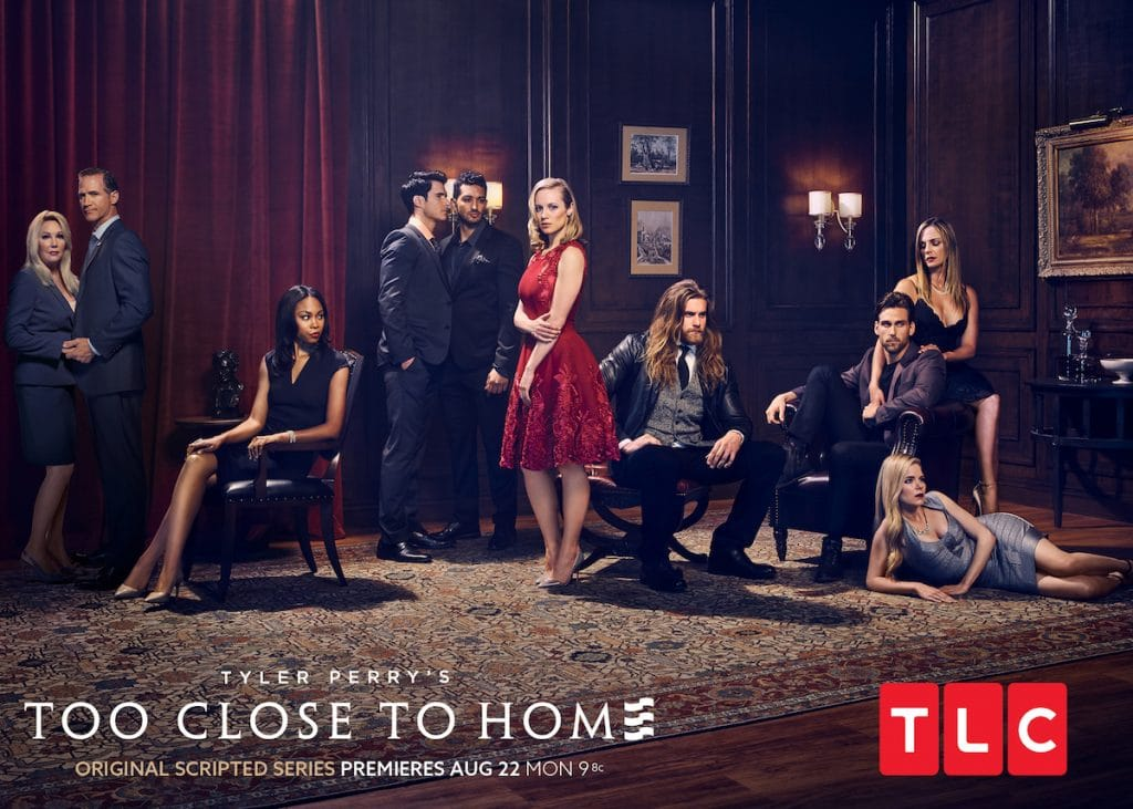 The cast of Tyler Perry's Too Close to Home, which debuts on August 22 on TLC