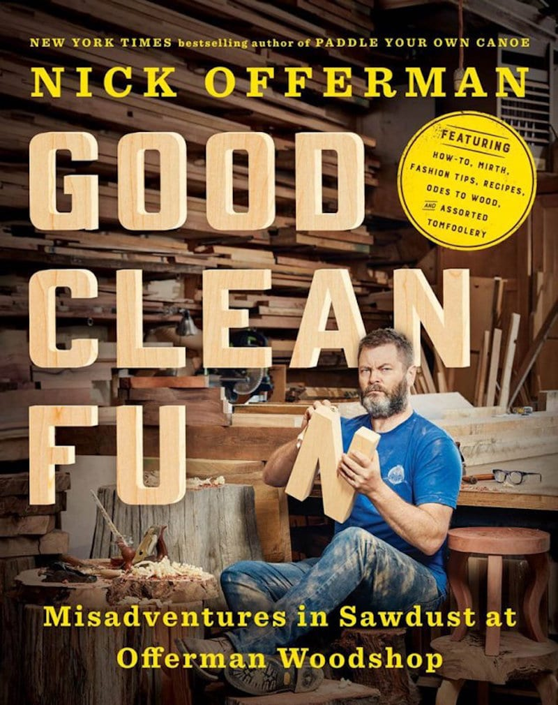 Nick Offerman's Good Clean Fun, which he will discuss on the Late Show with Stephen Colbert