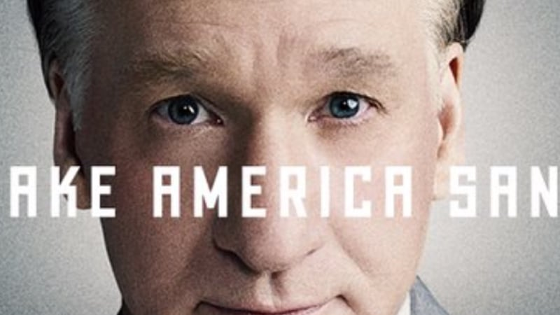 Real Time with Bill Maher - Making America Sane Again