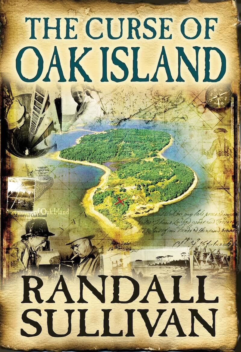The cover of Randall Sullivan's book The Curse of Oak Island, showing Oak Island, maps, treasure-hunters and the infamous Money Pit
