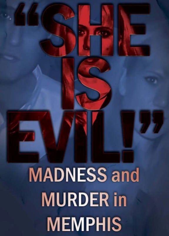 She Is Evil!': Madness And Murder In Memphis book cover