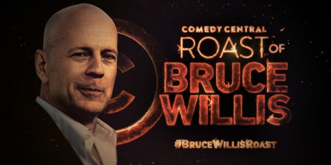 Bruce Willis gets his own Comedy Central Roast
