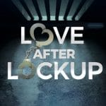 The Love After Lockup opening