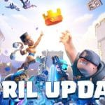 Clash Royal April Update