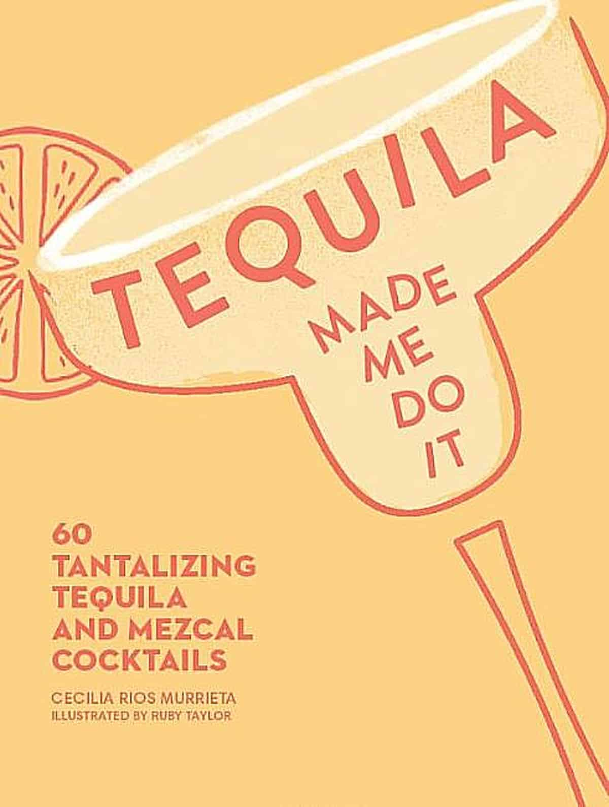 Just a fun book to read written by someone very passionate about the spirit and has fantastic tequila recipes too. Pic credit: Andrews McMeel Publishing.