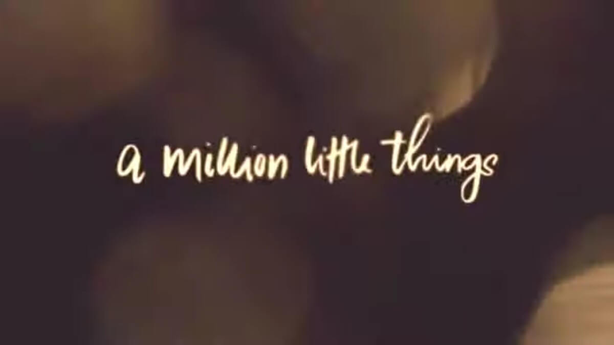 A Million Little Things opening.