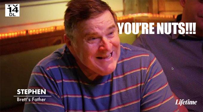 MAFS Brett's dad tells him he's nuts