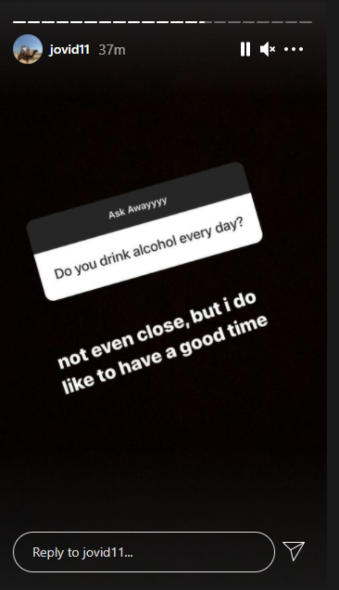 screenshot from Jovi's Instagram confirming he doesn't drink every day.