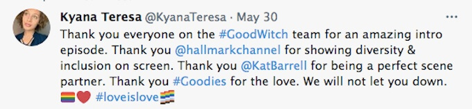 Actress Kyana Teresa praises Hallmark Channel in a tweet for its new story line featuring a same-sex romance on its series Good Witch..